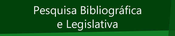 Pesquiisa Bibliográfica e Legislativa